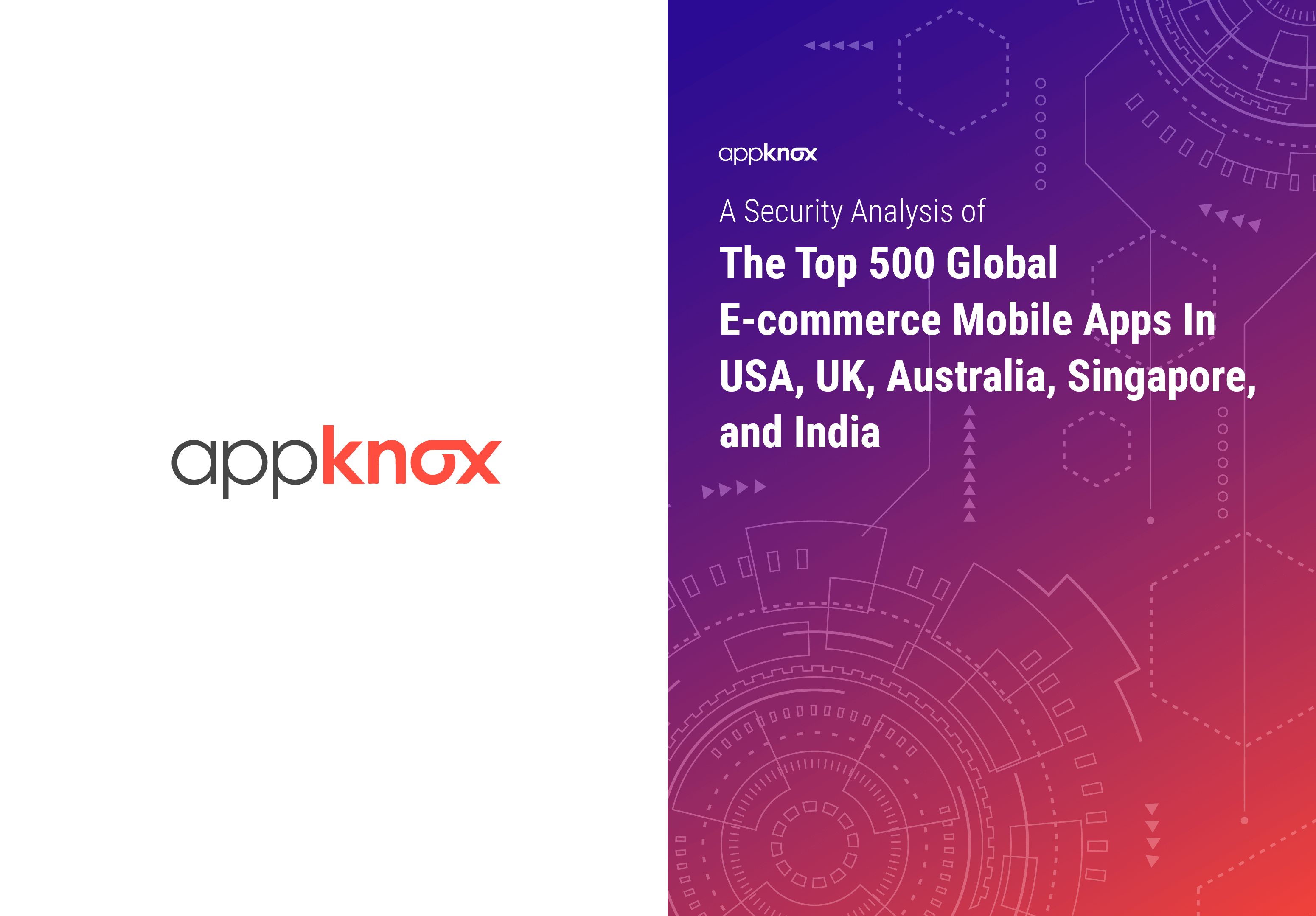 REPORTS - A Security Analysis of The Top 500 Global E-commerce Mobile Apps In USA, UK, Australia, Singapore, and India